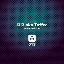013 musicserf guest mix • i3i3 aka Toffee • [bass/dubstep/ambient/beats]