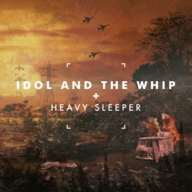 Idol and the Whip - Heavy Sleeper.