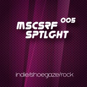 005 musicserf spotlight indie/shoegaze/rock
