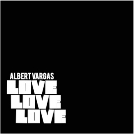 Albert Vargas - LoveLoveLove