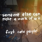 First Rate People - Someone Else Can Make A Work Of Art