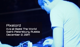 PIXELORD live at Bass The World in Saint-Petersburg (Russia)