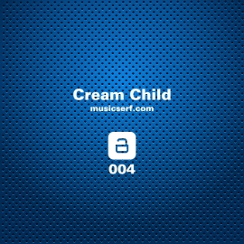 004 musicserf guest mix • Cream Child • [tropical, beats, bass, minimal]