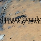 Damage Decade - On The Way Down