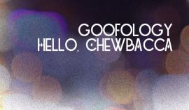 Goofology - Hello, Chewbacca. Бесплатный трек.