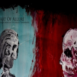 Art Of Allure - Seven Months Of Useless Tenderness